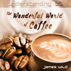wonderful world of coffee 100